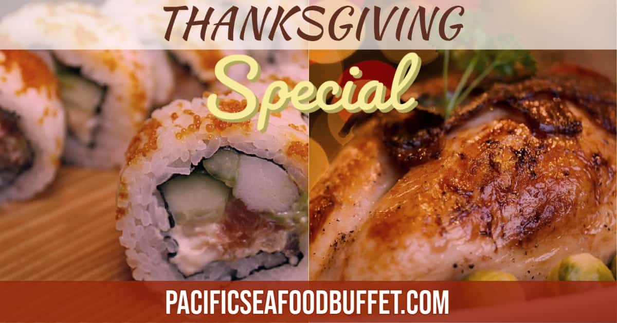 2020 Pacific Seafood Buffet Thaknsgiving Special